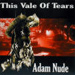 This Vale of Tears: Adam Nude